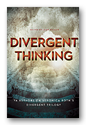 Divergent Thinking: Essays on Veronica Roth's trilogy